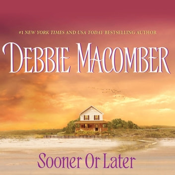 Sooner or Later audiobook by Debbie Macomber