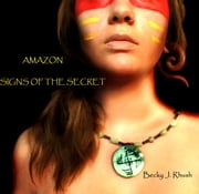 Amazon: Signs Of The Secret ebook by Becky J. Rhush