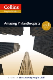 Amazing Philanthropists: B1 (Collins Amazing People ELT Readers)