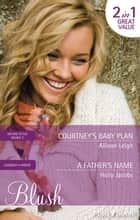 Courtney's Baby Plan/A Father's Name ebook by Allison Leigh, Holly Jacobs