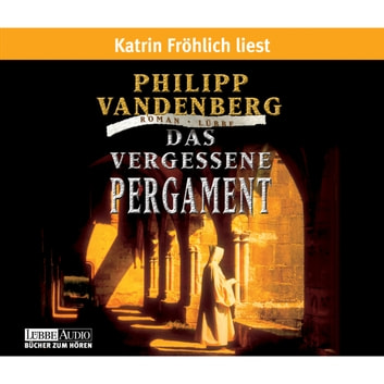 Das vergessene Pergament audiobook by Philipp Vandenberg