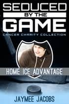 Home Ice Advantage ebook by Jaymee Jacobs
