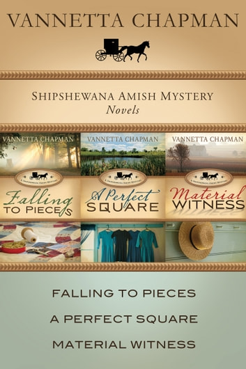 The Shipshewana Amish Mystery Collection ebook by Vannetta Chapman