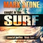 Caught in the Surf audiobook by Mark Stone