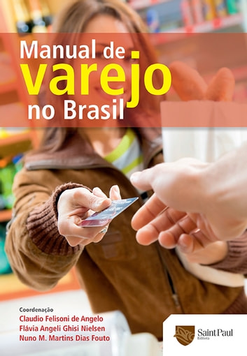 Manual de varejo no Brasil ebook by Claudio Felisoni de Angelo,Flávia Angeli Ghisi Nielsen,Nuno Manoel  Martins Dias Fouto