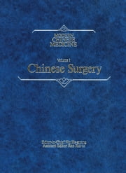 Modern Chinese Medicine Volume 1 Chinese Surgery - A comprehensive review of surgery in the People's Republic of China ebook by He-Guang Wu,Rui-Tu Ran