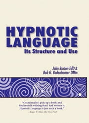 Hypnotic Language - Its structure and use ebook by John Burton,Bob G. Bodenhamer,Bob G. Bodenhamer