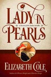 Lady in Pearls - A Secrets of the Zodiac Novella ebook by Elizabeth Cole