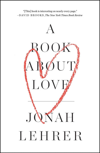 A Book About Love ebook by Jonah Lehrer