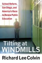 Tilting at Windmills ebook by Richard Lee Colvin