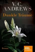 Dunkle Träume eBook by V.C. Andrews, Susanne Althoetmar-Smarczyk