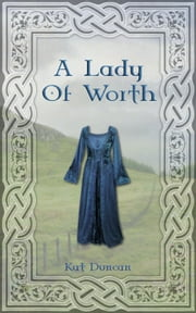 A Lady of Worth ebook by Kat Duncan
