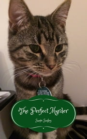 The Perfect Murder - Musings of Another Cat #8 ebook by Snape Sanfey