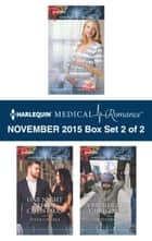 Harlequin Medical Romance November 2015 - Box Set 2 of 2 - An Anthology ebook by Robin Gianna, Susan Carlisle, Louisa Heaton