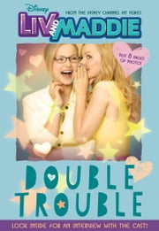 Liv and Maddie: Double Trouble - Includes and exclusive interview with the cast! ebook by Lexi Ryals