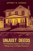 Unjust Deeds ebook by Jeffrey D. Gonda