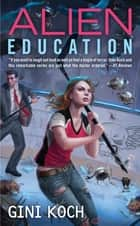Alien Education ebook by Gini Koch