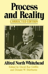 Process and Reality ebook by Alfred North Whitehead
