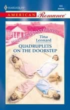 Quadruplets on the Doorstep ebook by Tina Leonard