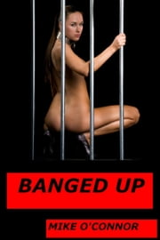 Banged Up! ebook by Mike O'Connor
