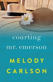Courting Mr. Emerson ebook by Melody Carlson