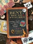 Bent, Bound And Stitched ebook by Giuseppina Cirincione,Tonia Davenport