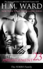 Ebook The Arrangement 23 (The Ferro Family Novel) di