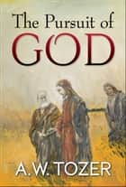 The Pursuit of God ebook by A. W. Tozer, Digital Fire