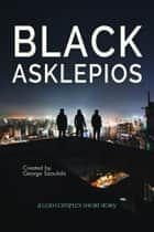 Black Asklepios ebook by George Saoulidis