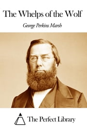 The Whelps of the Wolf ebook by George Perkins Marsh