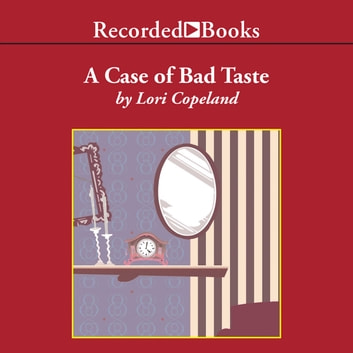 A Case of Bad Taste audiobook by Lori Copeland