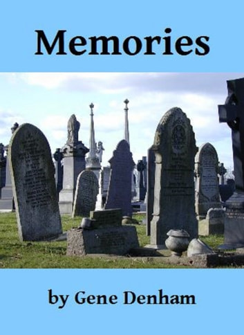 Memories ebook by Gene Denham