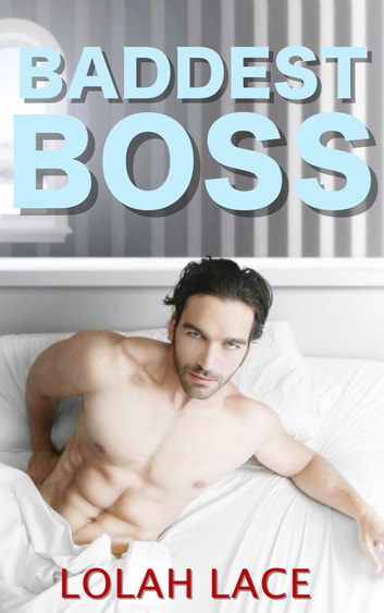 Baddest Boss ebook by Lolah Lace