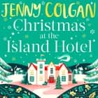 Christmas at the Island Hotel audiobook by Jenny Colgan