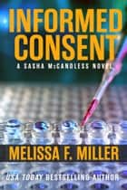 Informed Consent ebook by Melissa F. Miller