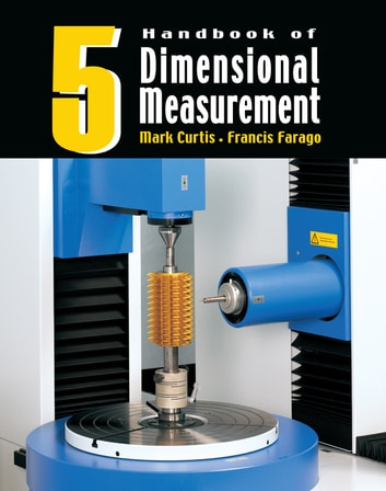 Handbook of Dimensional Measurement ebook by Mark Curtis
