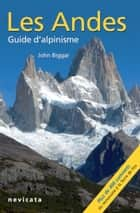 Colombie, Vénézuela, Équateur : Les Andes, guide d'Alpinisme ebook by John Biggar