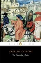 The Canterbury Tales - Penguin Classics eBook by Geoffrey Chaucer