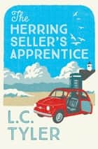 The Herring Seller's Apprentice ebook by L C Tyler
