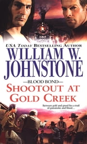 Shootout at Gold Creek ebook by William W. Johnstone