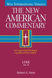 The New American Commentary Volume 24 - Luke ebook by Robert  A. Stein