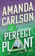 Perfect Plant ebook by Amanda Carlson