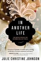 In Another Life ebook by Julie Christine Johnson