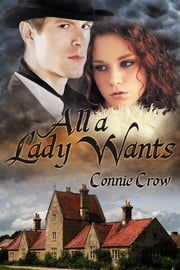 All A Lady Wants ebook by Crow, Connie
