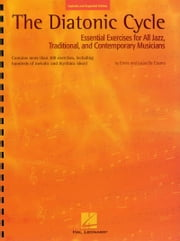 The Diatonic Cycle - Essential Exercises for All Jazz, Traditional and Contemporary Musicians ebook by Laura De Cosmo, Emile De Cosmo