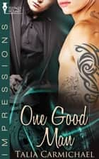 One Good Man ebook by Talia Carmichael