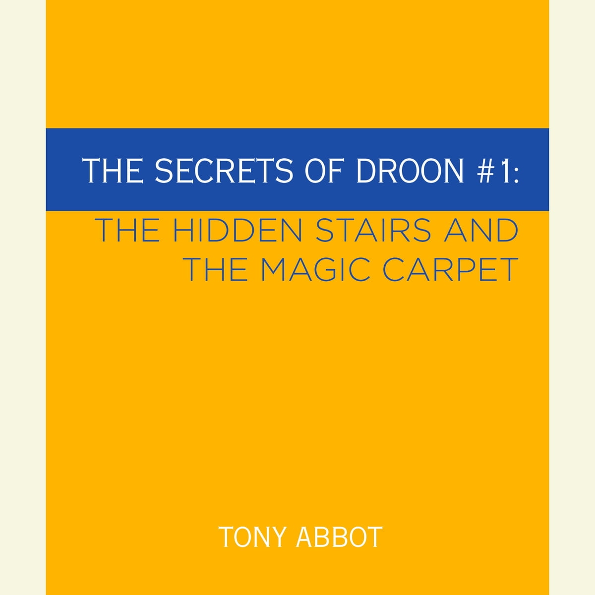 The Secrets of Droon #1: The Hidden Stairs and The Magic Carpet Audiobook  by Tony Abbott - 9780739338421 | Rakuten Kobo