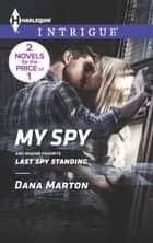 My Spy - An Anthology ebook by Dana Marton