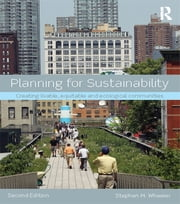 Planning for Sustainability - Creating Livable, Equitable and Ecological Communities ebook by Stephen M. Wheeler