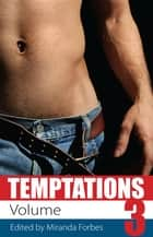 Temptations - Volume 3 ebook by Miranda Forbes